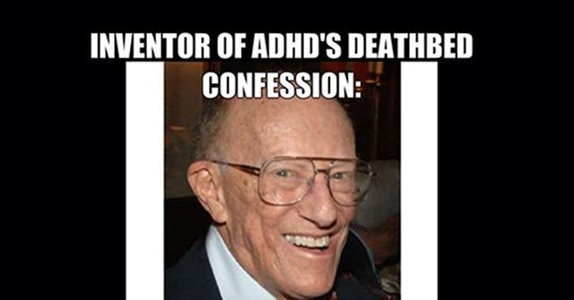 Man Who 'Discovered' ADHD Makes A Startling Deathbed Confession