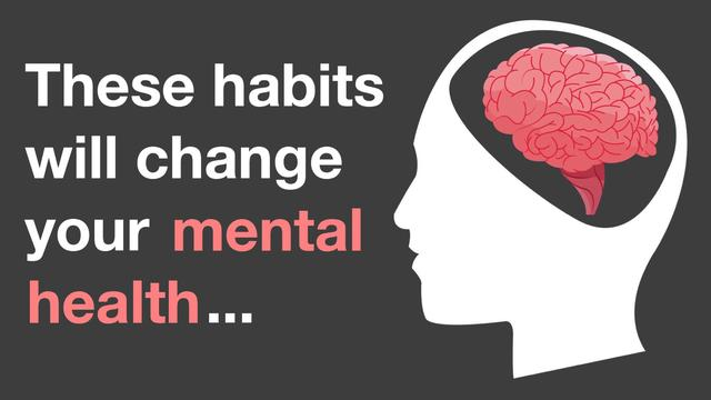 9 Habits That Change Your Mental Health