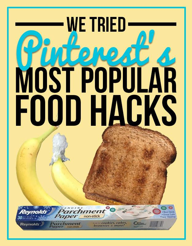 We Tried The Most Pinned Food Hacks Of All Time And Here's What Happened