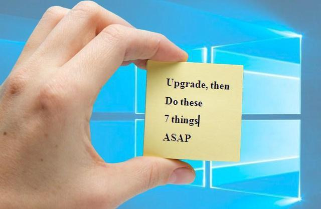 After Windows 10 upgrade, do these seven things immediately