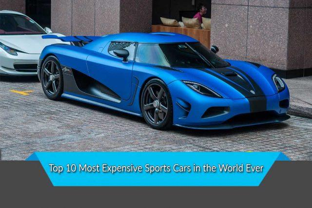 Top 10 Most Expensive Sports Cars In The World Ever 国际 蛋蛋赞