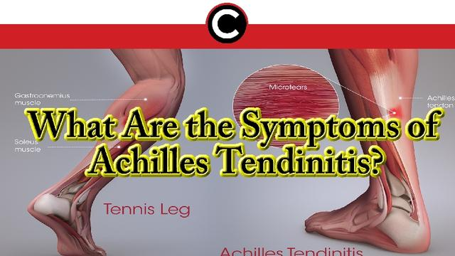 What Are the Symptoms of Achilles Tendinitis?