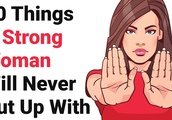 10 Things a Strong Woman Will Never Put up With