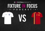 Fixture in Focus Podcast – Episode 5 – England v Spain