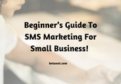 Beginner's Guide to SMS Marketing for Small Business