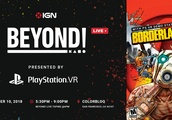 IGN Invites You for an Evening of Beyond! and Borderlands 2 VR