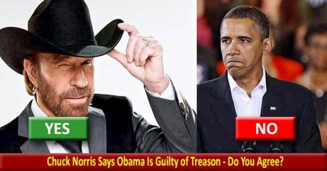 Chuck Norris Says Obama Is Guilty of Treason – Do You Agree?