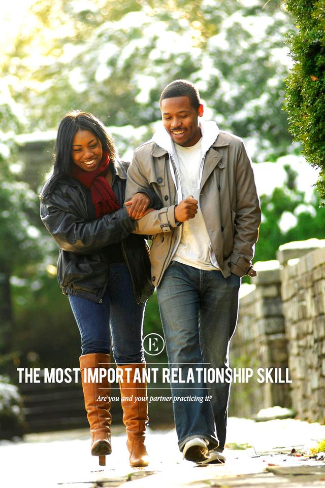 The Most Important Relationship Skill: Do You Have It?